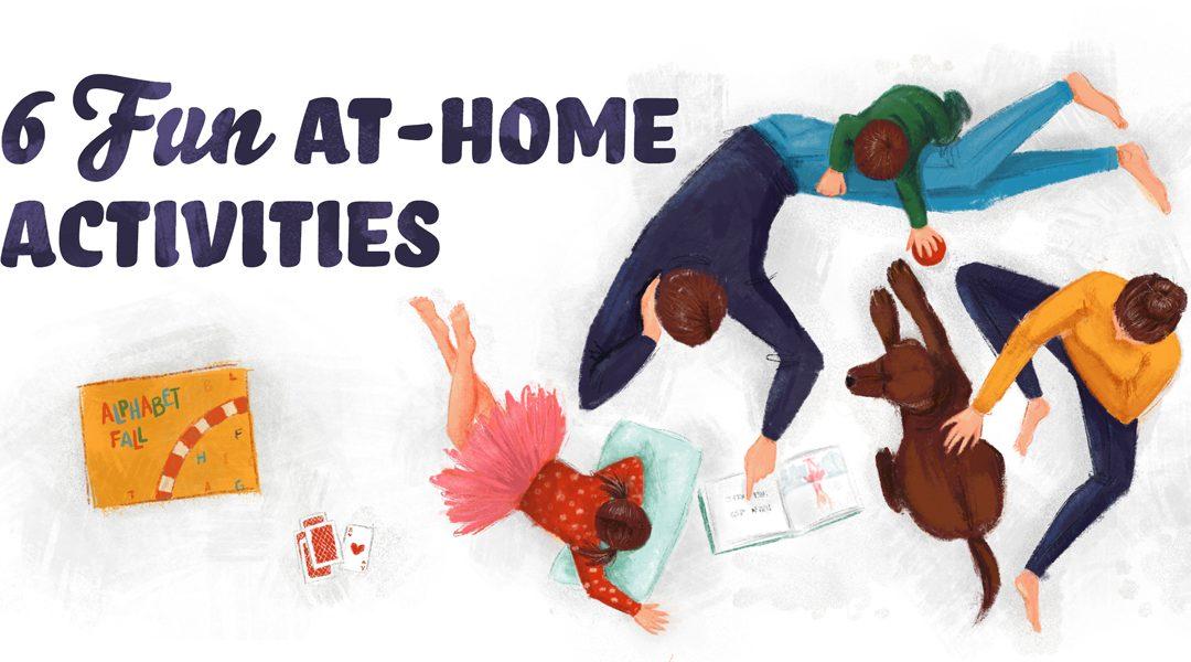 6 Fun At-Home Activities